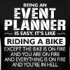 Being An Event Planner Like The Bike Is On Fire - Men's T-Shirt