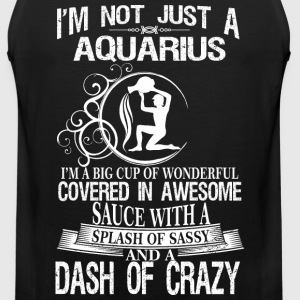 Aquarius Splash Of Sassy And A Dash Of Crazy - Men's Premium Tank