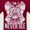 I Am 911 Dispatcher Important People Never Seen - Men's T-Shirt