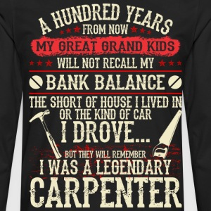 My Grandkids Remember I Was A Legendary Carpenter - Men's Premium Long Sleeve T-Shirt