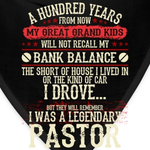 My Grandkids Remember I Was A Legendary Pastor - Bandana