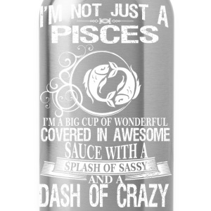 Pisces Splash Of Sassy And A Dash Of Crazy - Water Bottle
