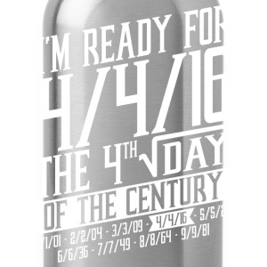 Im Ready For 4 4 16 The 4rth Square Root Day - Water Bottle