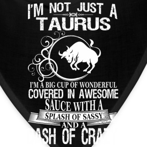 Taurus Splash Of Sassy And A Dash Of Crazy - Bandana