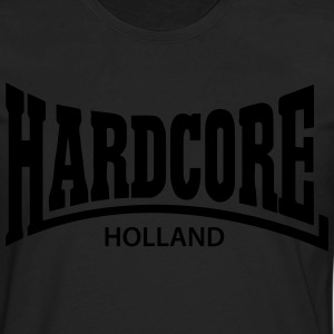 Hardcore Holland T-Shirt - Men's Premium Long Sleeve T-Shirt