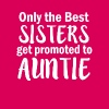 Only the best sisters get promoted to Auntie funny - Women's Premium T-Shirt