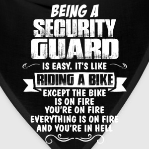 Being A Security Guard... T-Shirts - Bandana