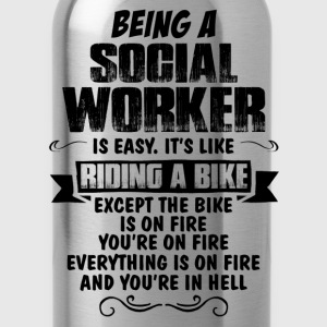 Being A Social Worker... Women's T-Shirts - Water Bottle
