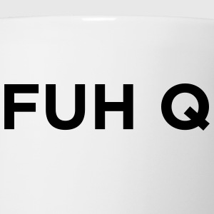 FUH Q - Fuck You Women's T-Shirts - Coffee/Tea Mug