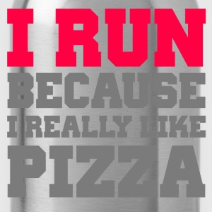 I Run Because I Really Like Pizza - Water Bottle