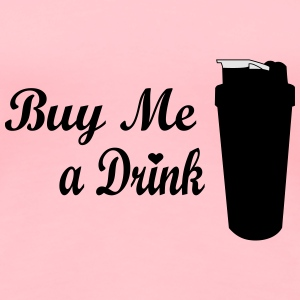 Buy me a drink Tanks - Women's Premium T-Shirt