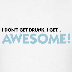 I m not drunk. I m awesome! Long Sleeve Shirts - Men's T-Shirt