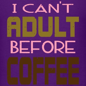 Cant Adult Before Coffee Long Sleeve Shirts - Men's T-Shirt