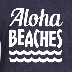 Aloha Beaches funny saying - Women's Wideneck Sweatshirt