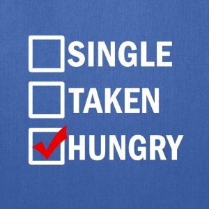 Single Taken Hungry funny  - Tote Bag