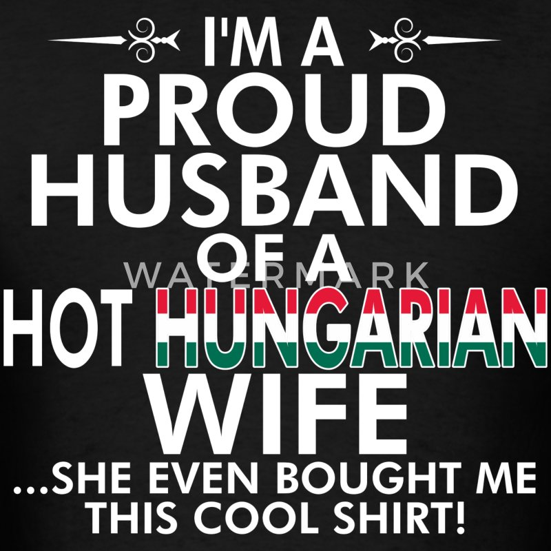 Im Proud Husband Of Hot Hungarian Wife Bought Shir - Men's T-Shirt