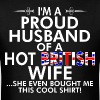 Im Proud Husband Of Hot British Wife Bought Shirt - Men's T-Shirt