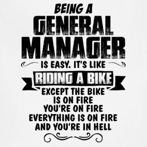 Being A General Manager... T-Shirts - Adjustable Apron