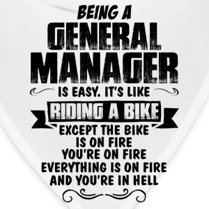 Being A General Manager... T-Shirts - Bandana