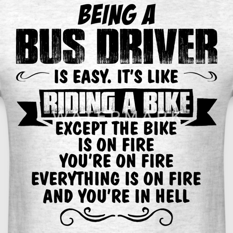 Being A Bus Driver... T-Shirts - Men's T-Shirt