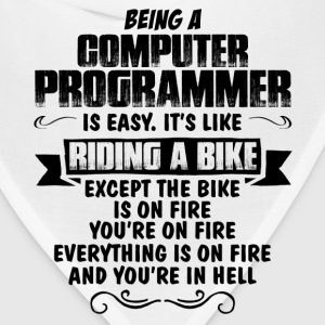 Being A Computer Programmer... T-Shirts - Bandana