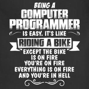 Being A Computer Programmer.... T-Shirts - Adjustable Apron