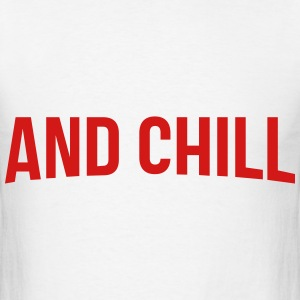and chill - Sweatshirt - Men's T-Shirt