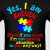 Yes I Am Autistic Not Paying Attention To You - Men's T-Shirt