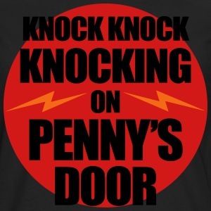Knocking on Penny's Door T-Shirts - Men's Premium Long Sleeve T-Shirt