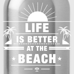 Life Is Better at Beach T-Shirts - Water Bottle