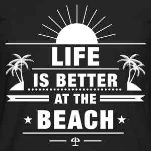 Life Is Better at Beach T-Shirts - Men's Premium Long Sleeve T-Shirt