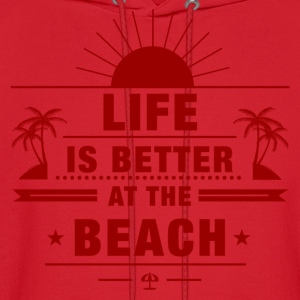Life Is Better at Beach Women's T-Shirts - Men's Hoodie