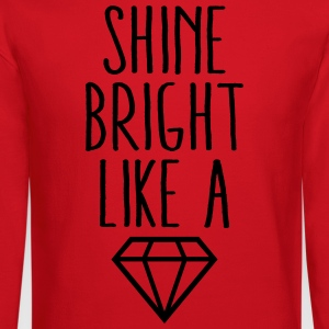 Shine Bright Like Diamond Women's T-Shirts - Crewneck Sweatshirt