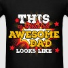 Dad T-shirt This Is What An Awesome Dad Looks Like - Men's T-Shirt