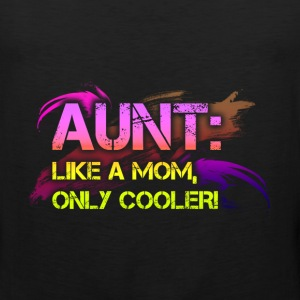 Aunt T-shirt - Aunt Is Like A Mom, Only Cooler - Men's Premium Tank