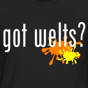 Got Welts T-Shirts - Men's Premium Long Sleeve T-Shirt