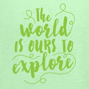 the world is ours to explore Baby Bodysuits - Women's Flowy Tank Top by Bella