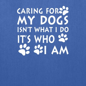 Caring for my dogs - Tote Bag