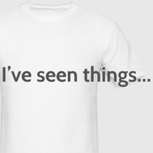 I've seen things Mugs & Drinkware - Men's T-Shirt