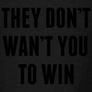They don't want you to win Long Sleeve Shirts - Men's T-Shirt