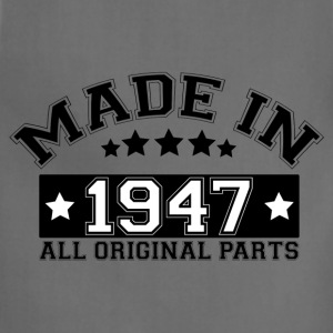 MADE IN 1947 ALL ORIGINAL PARTS T-Shirts - Adjustable Apron