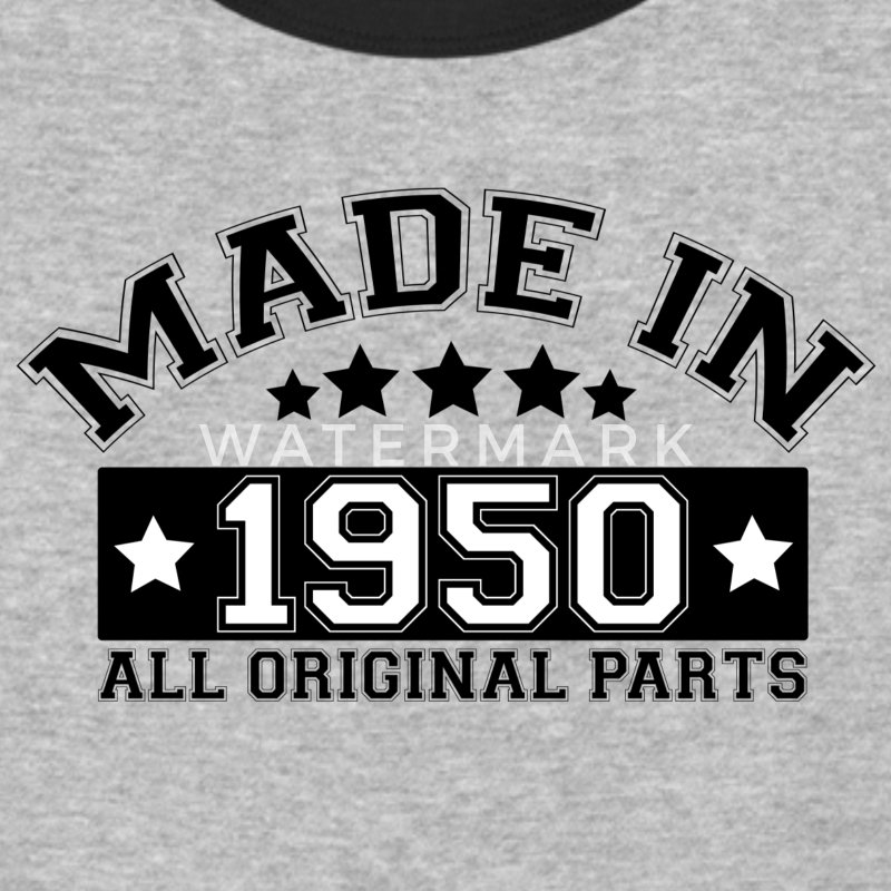 MADE IN 1950 ALL ORIGINAL PARTS T-Shirts - Baseball T-Shirt