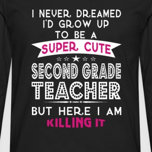 A SUPER CUTE SECOND GRADE TEACHER - Men's Premium Long Sleeve T-Shirt
