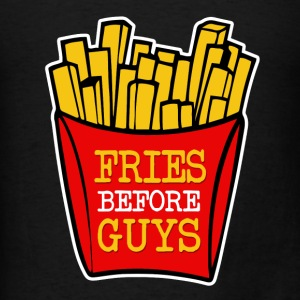 Fries Before Guys funny - Men's T-Shirt
