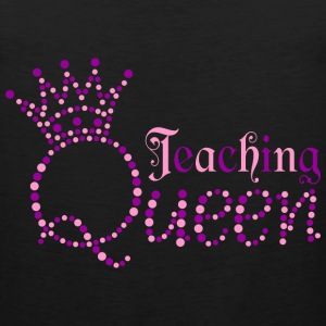 I am Teaching Queen - Men's Premium Tank
