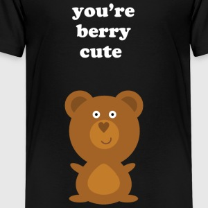 You're Berry Cute - Toddler Premium T-Shirt