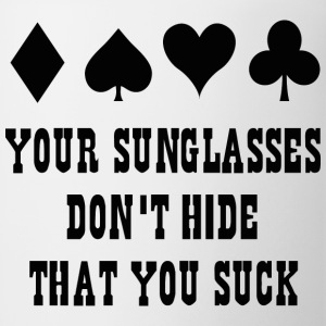 Your Sunglasses Don't Hide That You Suck - Coffee/Tea Mug