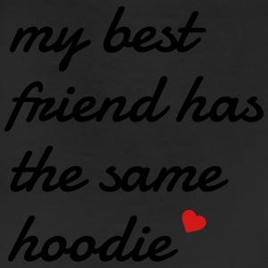 My best friend has the same hoodie Hoodies - Leggings