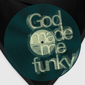 GOD MADE ME FUNKY - 12 Inch (dd01) T-Shirts - Bandana