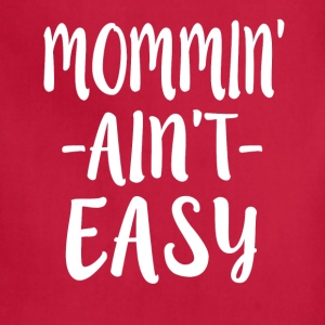 Mommin' Ain't Easy - Adjustable Apron